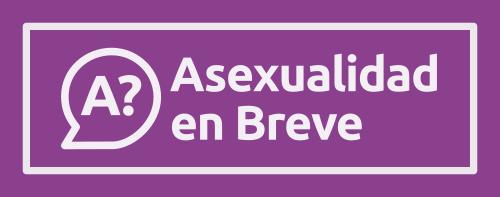 Asexualidad en Breve